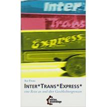 Inter*Trans*Express: Eine Reise an und über Geschlechtergrenzen
