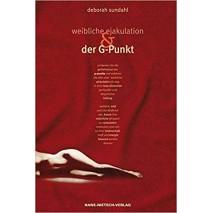 See this image Follow the author Deborah Sundahl + Follow Weibliche Ejakulation und der G-Punkt