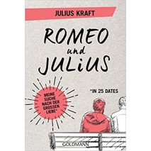 Romeo und Julius: Meine Suche nach der großen Liebe