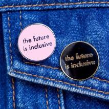 The Future is Inclusive Pin