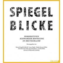 Spiegelblicke Perspektiven Schwarzer Bewegung in Deutschland