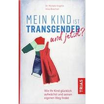 Mein Kind ist Transgender und jetzt?